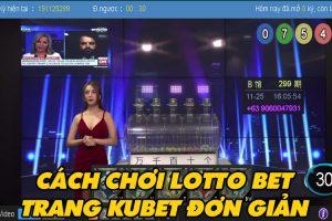 chơi lotto bet trang KUBET