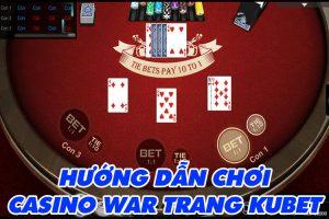 Cách chơi bài Casino War